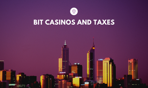 Bit Casinos and Taxes